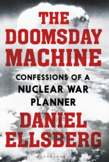The Doomsday Machine : Confessions of a Nuclear War Planner, Hardback Book