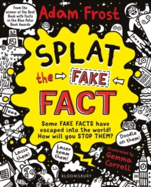 Splat the Fake Fact! : Doodle on them, laser beam them, lasso them, Paperback Book