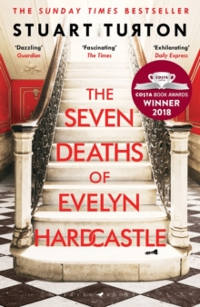 The Seven Deaths of Evelyn Hardcastle : The Sunday Times bestseller, Paperback / softback Book