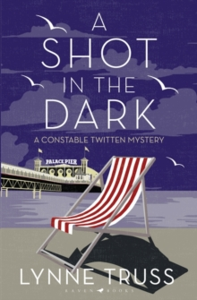 A Shot in the Dark : A Constable Twitten Mystery, Hardback Book