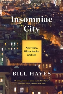 Insomniac City : New York, Oliver Sacks, and Me, Paperback / softback Book