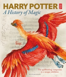 Harry Potter - A History of Magic : The Book of the Exhibition, Hardback Book