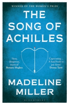 The Song of Achilles : Bloomsbury Modern Classics, Paperback Book