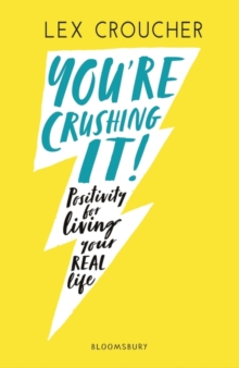 You're Crushing It : positivity for living your REAL life, Paperback / softback Book