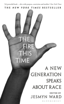 The Fire This Time : A New Generation Speaks About Race, Hardback Book