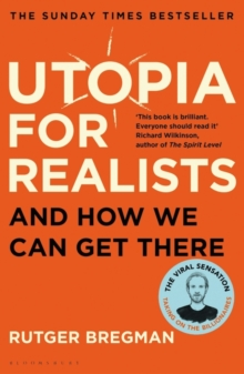 Utopia for Realists : And How We Can Get There, Paperback Book