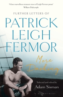 More Dashing : Further Letters of Patrick Leigh Fermor, Paperback / softback Book