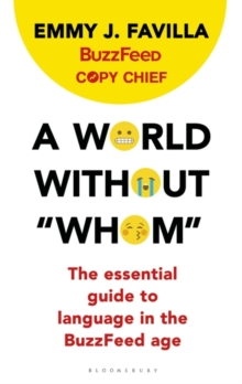 "A World Without ""Whom"" : The Essential Guide to Language in the BuzzFeed Age, Paperback Book"