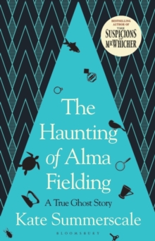 The Haunting of Alma Fielding : SHORTLISTED FOR THE BAILLIE GIFFORD PRIZE 2020, Hardback Book