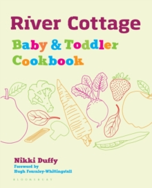 River Cottage Baby and Toddler Cookbook, Hardback Book