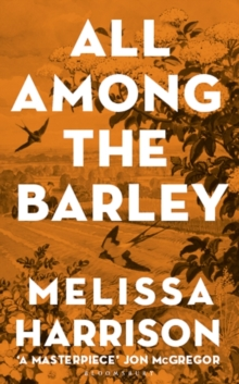 All Among the Barley, Hardback Book