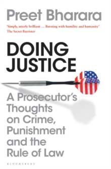 Doing Justice : A Prosecutor's Thoughts on Crime, Punishment and the Rule of Law, Hardback Book