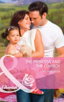 The Princess and the Cowboy (Mills & Boon Cherish) (The Hunt for Cinderella, Book 1), EPUB eBook