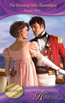 The Piratical Miss Ravenhurst (Mills & Boon Historical) (Those Scandalous Ravenhursts, Book 7), EPUB eBook