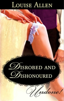 Disrobed and Dishonored (Mills & Boon Historical Undone), EPUB eBook