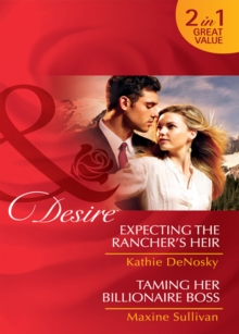 Expecting the Rancher's Heir / Taming Her Billionaire Boss: Expecting the Rancher's Heir (Dynasties: The Jarrods, Book 3) / Taming Her Billionaire Boss (Dynasties: The Jarrods, Book 4) (Mills & Boon D, EPUB eBook