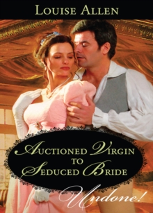 Auctioned Virgin to Seduced Bride (Mills & Boon Historical Undone) (The Transformation of the Shelley Sisters, Book 1), EPUB eBook