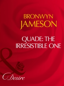 Quade: The Irresistible One (Mills & Boon Desire), EPUB eBook