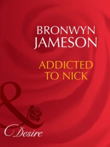 Addicted to Nick (Mills & Boon Desire), EPUB eBook