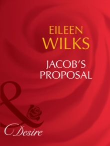 Jacob's Proposal (Mills & Boon Desire) (Tall, Dark - and Married!, Book 1), EPUB eBook