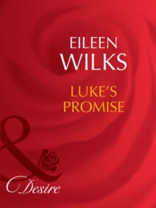 Luke's Promise (Mills & Boon Desire) (Tall, Dark - and Married!, Book 2), EPUB eBook