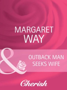 Outback Man Seeks Wife (Mills & Boon Cherish) (Outback Marriages, Book 1), EPUB eBook
