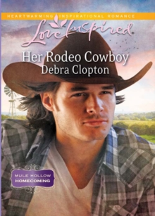 Her Rodeo Cowboy (Mills & Boon Love Inspired) (Mule Hollow Homecoming, Book 1), EPUB eBook