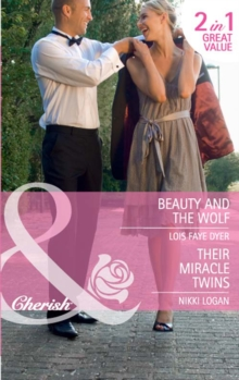 Beauty and the Wolf / Their Miracle Twins: Beauty and the Wolf (The Hunt for Cinderella, Book 7) / Their Miracle Twins (Mills & Boon Cherish), EPUB eBook
