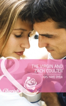 The Virgin and Zach Coulter (Mills & Boon Cherish) (Big Sky Brothers, Book 2), EPUB eBook