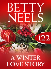 A Winter Love Story (Betty Neels Collection, Book 122), EPUB eBook