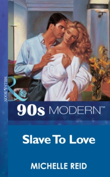 Slave To Love (Mills & Boon Vintage 90s Modern), EPUB eBook