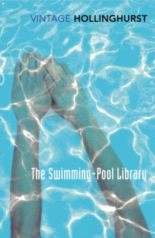 the swimming pool library alan hollinghurst 9781409002260 telegraph bookshop
