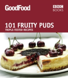Good Food: 101 Fruity Puds : Triple-tested Recipes, EPUB eBook