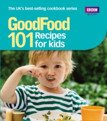 Good Food: Recipes for Kids : Triple-tested Recipes, EPUB eBook