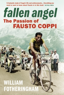 Fallen Angel : The Passion of Fausto Coppi, EPUB eBook