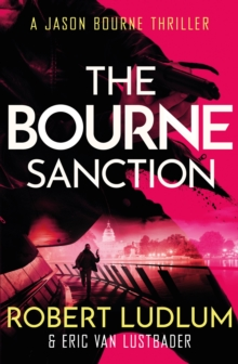 Robert Ludlum's The Bourne Sanction : The Bourne Saga: Book Six, EPUB eBook
