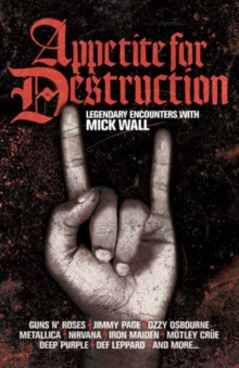Appetite for Destruction : The Mick Wall Interviews, EPUB eBook