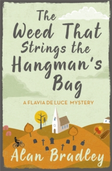 The Weed That Strings the Hangman's Bag : A Flavia de Luce Mystery Book 2, Paperback Book
