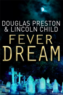 Fever Dream : An Agent Pendergast Novel, Paperback / softback Book