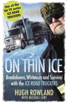 On Thin Ice : Breakdowns, Whiteouts, and Survival on the World's Deadliest Roads, Paperback Book