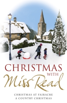Christmas with Miss Read : Christmas at Fairacre, A Country Christmas, Paperback / softback Book