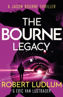 Robert Ludlum's The Bourne Legacy : The Bourne Saga: Book Four, EPUB eBook