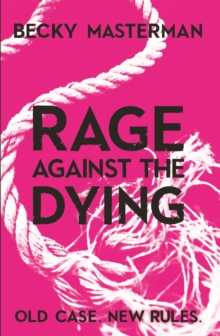 Rage Against the Dying, Paperback Book