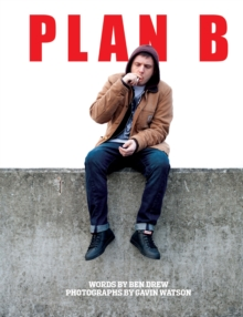 Plan B : Words by Ben Drew and Pictures by Gavin Watson, Hardback Book