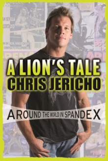 A Lion's Tale : Around the World in Spandex, EPUB eBook