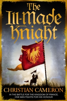 The Ill-Made Knight, Paperback / softback Book