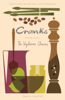Cranks Recipe Book : The Vegetarian Classics, Paperback / softback Book