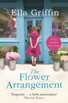 The Flower Arrangement : An uplifting, moving page-turner., Paperback Book