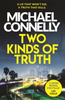 Two Kinds of Truth : The New Harry Bosch Thriller, Paperback Book