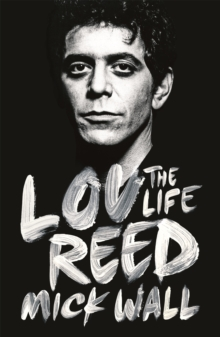 Lou Reed : The Life, Paperback Book